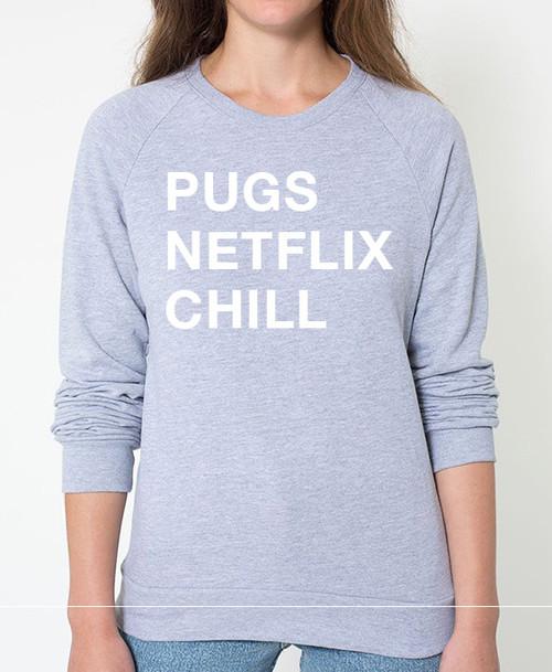 Pug Netflix Chill Sweatshirt