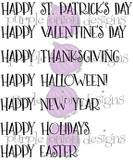 "Happy St. Patrick's Day (2 7/8"" x 1/4"")  Happy Valentine's Day (2 3/4"" x 1/4"")  Happy Thanksgiving (2 5/8"" x 1/4"")  Happy Halloween! (2 3/8"" x 1/4"")  Happy New Year (2 3/16"" x 1/4"")  Happy Holidays (2"" x 1/4"")  Happy Easter(1 3/4"" x 1/4"")"