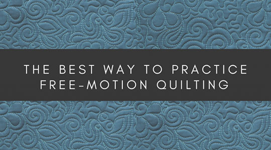 The Absolute Best Way To Practice Free Motion Quilting C