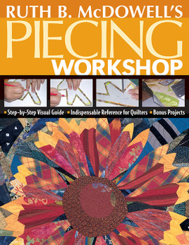 Ruth B. McDowell's Piecing Workshop Print-on-Demand Edition