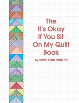 The It's Okay If You Sit On My Quilt Book Print-on-Demand Edition