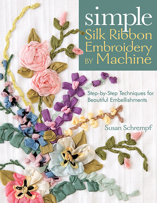 Simple Silk Ribbon Embroidery By Machine Print On Demand Edition