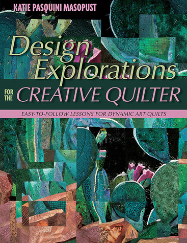 Design Explorations for the Creative Quilter Print-on-Demand Edition