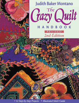 The Crazy Quilt Handbook Revised 2nd Edition eBook