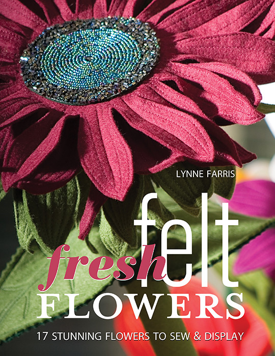 Fresh Felt Flowers Ebook By Lynne Farris