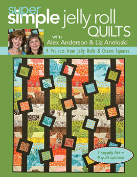 Super Simple Jelly Roll Quilts with Alex Anderson and Liz Aneloski eBook