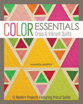 Color Essentials  Crisp & Vibrant Quilts eBook