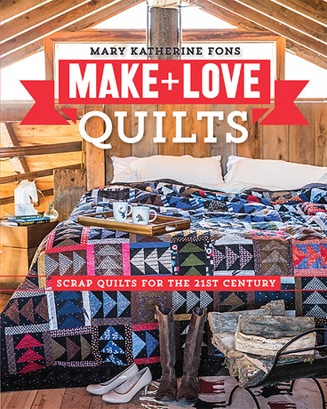 Make & Love Quilts: Scrap Quilts for the 21st Century