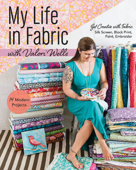My Life in Fabric with Valori Wells
