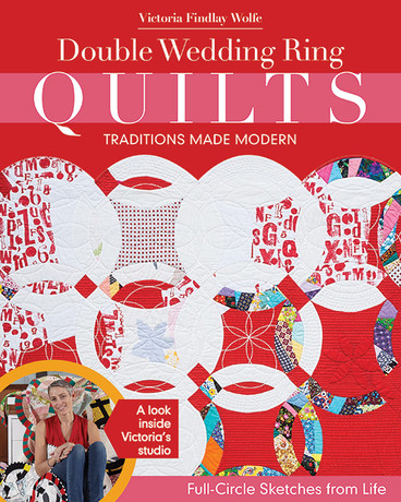 Double Wedding Ring Quilts Traditions Made Modern by Victoria Findlay Wolfe #DoubleWeddingRingQuilts