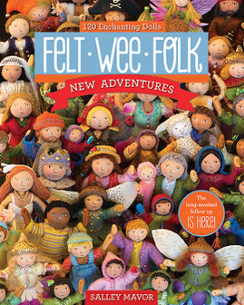 Felt Wee Folk - New Adventures by Salley Mavor #FeltWeeFolk