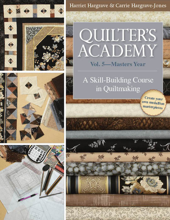 Quilter's Academy Vol. 5—Masters Year