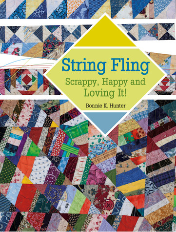 String Fling: Scrappy, Happy and Loving It! by Bonnie K. Hunter