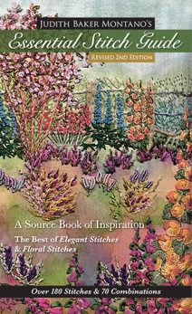 Judith Baker Montano's Essential Stitch Guide: A Source Book of inspiration • The Best of Elegant Stitches & Floral Stitches by Judith Baker Montano