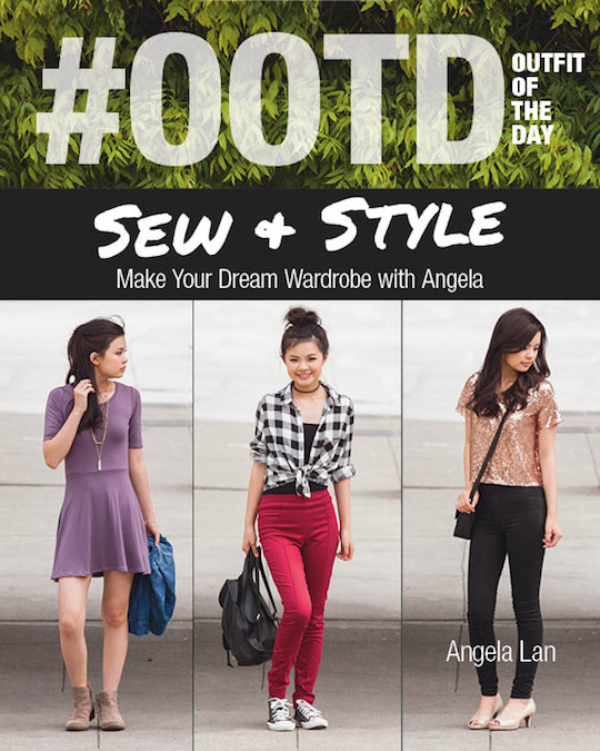 #OOTD Sew & Style: Make Your Dream Wardrobe with Angela by Angela Lan