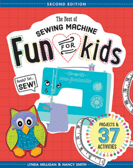 The Best of Sewing Machine Fun for Kids, Second Edition