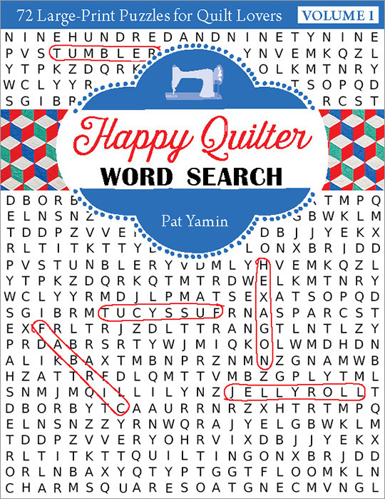 Happy Quilter Word Search - Volume 1: 72 Large-Print Puzzles for Quilt Lovers by Pat Yamin