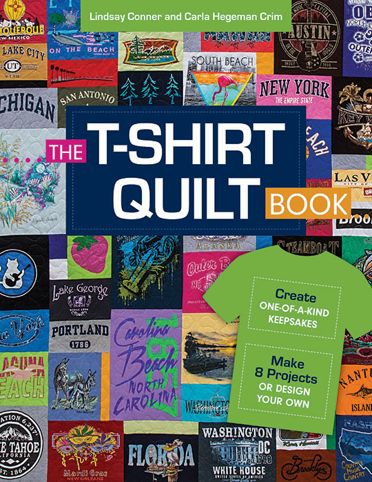 The T Shirt Quilt Book Recycle Your Tees Into One Of A Kind