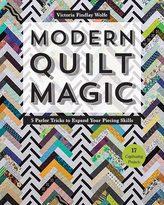 Modern Quilt Magic 5 Parlor Tricks To Expand Your Piecing Skills