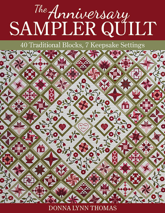 The Anniversary Sampler Quilt 40 Traditional Blocks 40 Keepsake Impressive Sampler Quilt Patterns