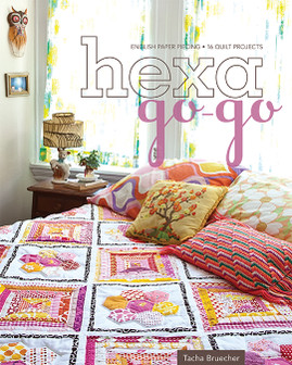 HHexa-Go-Go: English Paper Piecing • 16 Quilt Projects by Tacha Bruecherexa-Go-Go