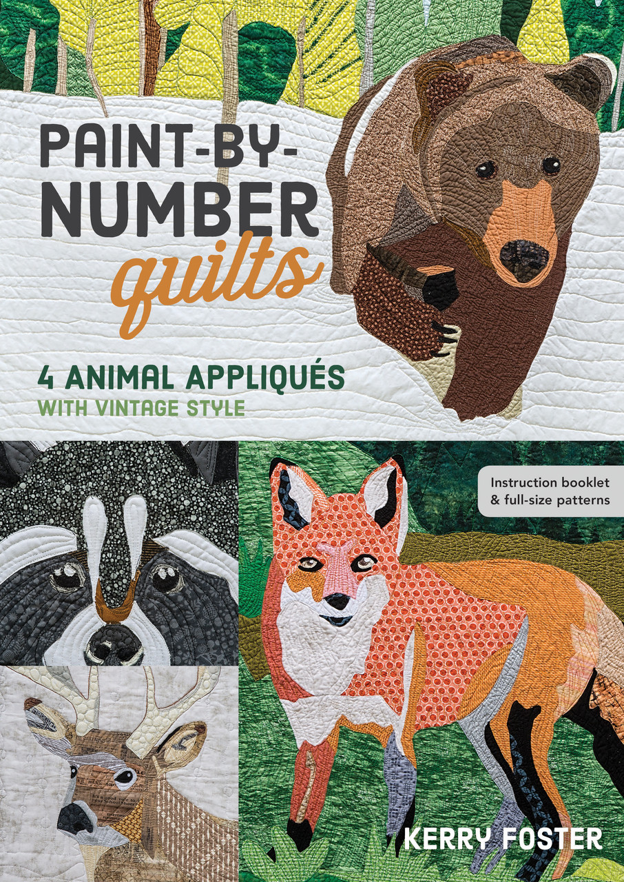 Create four pictorial quilts with easy-to- use, paint-by- numbers color keys! These complex quilts may look difficult, but Kerry Foster takes the guesswork out of fabric choice so that you can sew animal portraits with sophisticated areas of light and shadow. Use the color keys and diagrams to easily choose a palette from your fabric stash and create amazing portraits with turned-edge machine appliqué. Choose from a fabulous fox, an adorable raccoon, a majestic stag, and a fierce bear!