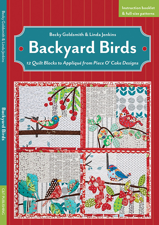 Backyard Birds: 12 Quilt Blocks To Appliqué From Piece Ou0027 Cake Designs By  Becky