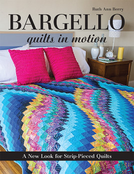 Bargello - Quilts in Motion: A New Look for Strip-Pieced Quilts by Ruth Ann Berry #BargelloQuiltsinMotion