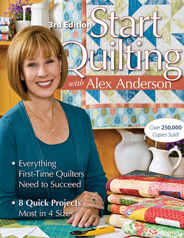 Start Quilting with Alex Anderson 3rd Edition