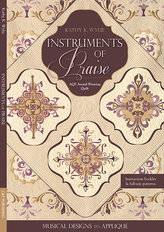 Instruments of Praise: Musical Designs to Appliqué • AQS Award-Winning Quilt by Kathy K. Wylie