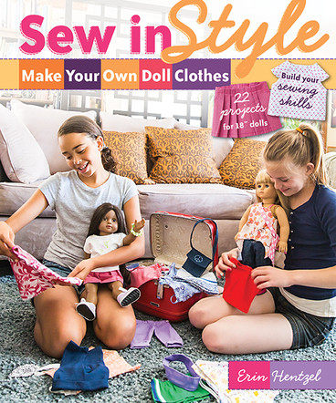 "Sew in Style - Make Your Own Doll Clothes: 22 Projects for 18"" Dolls • Build Your Sewing Skills by Erin Hentzel	 #SewinStyleMakeYourOwnDollClothes"