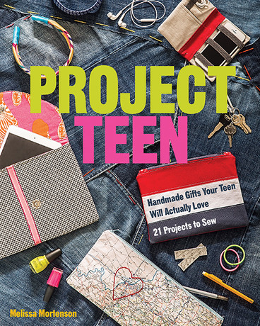 Project Teen: Handmade Gifts Your Teen Will Actually Love • 21 Projects to Sew by Melissa Mortenson #ProjectTeen