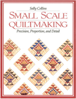 Small Scale Quiltmaking Print-on-Demand Edition