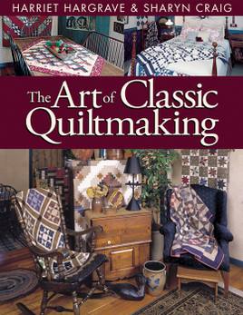 The Art of Classic Quiltmaking Print-on-Demand Edition