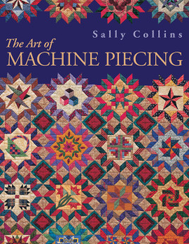 The Art of Machine Piecing Print-on-Demand Edition