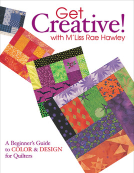Get Creative! with M'Liss Rae Hawley Print-on-Demand Edition