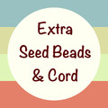 Extra Seed Beads & Cord