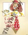 I Just Love Kids (Clown)(8x10)