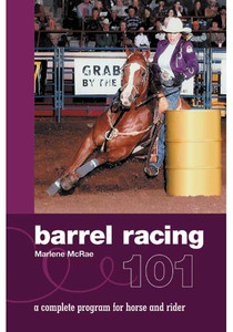 Book: Barrel Racing 101: A Complete Program For Horse & Rider