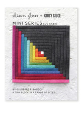 Mini Series Log Cabin Pattern - Alison Glass + Giucy Giuce