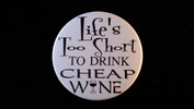 "Life's To Short To Drink Cheap Wine | 3 1/2"" Magnet"