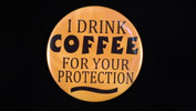 "I drink coffee for your protection | 3 1/2"" Magnet"
