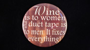 "Wine is to women, what duct tape is to men.. | 3 1/2"" Magnet"