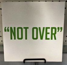 """NOT OVER""  - Canvas"