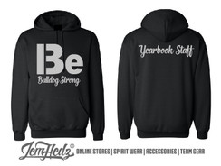 """Black Hooded sweatshirt with Bulldog Strong logo on front and """"Yearbook Staff"""" on back"""