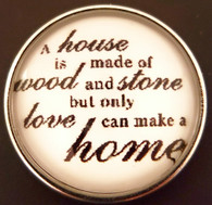 A House Is Made Of Wood and Stone but only Love can make it a Home