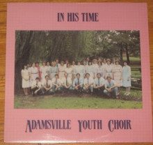 ADAMSVILLE YOUTH CHOIR - In His Time