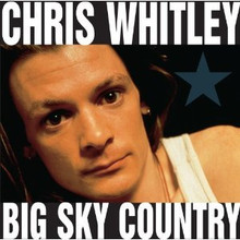 WHITLEY, CHRIS - Big Sky Country