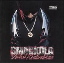 SMACKOLA - Verbal Konkuzhionz