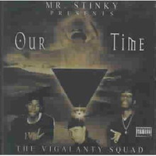 MR. STINKY - Our Time - The Vigalanty Squad